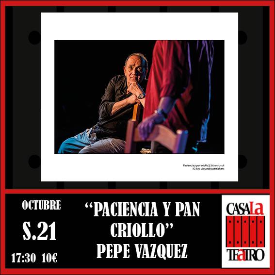 PACIENCIA Y PAN CRIOLLO- Pepe Vázquez