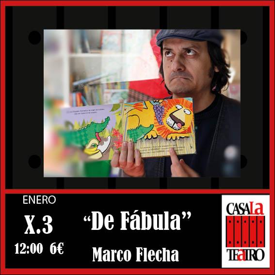 DE FÁBULA, Marco Flecha