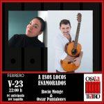 A ESOS LOCOS ENAMORADOS. Rocío Monge & Oscar Pantalones