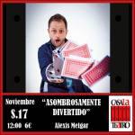 ASOMBROSAMENTE DIVERTIDO con Alexis Melgar