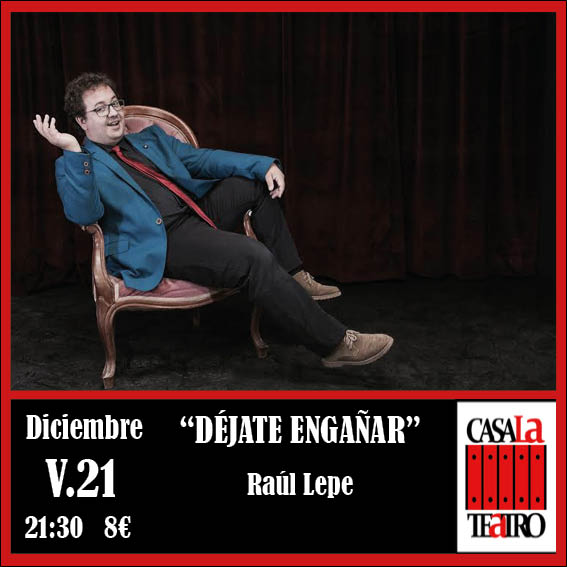 DÉJATE ENGAÑAR con Raúl Lepe