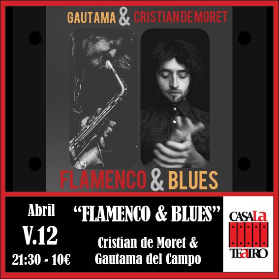 FLAMENCO & BLUES con Cristian de Moret & Gautama del Campo
