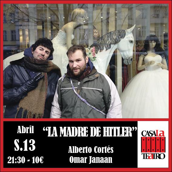 LA MADRE DE HITLER con Alberto Cortés y Omar Janaan