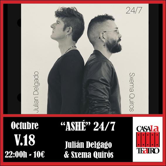 concert avec Julian Delgado Ashe 24/7 & Sxema Quirós