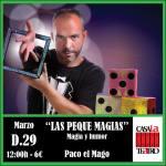 THE SMALL MAGIAS with Paco el Mago